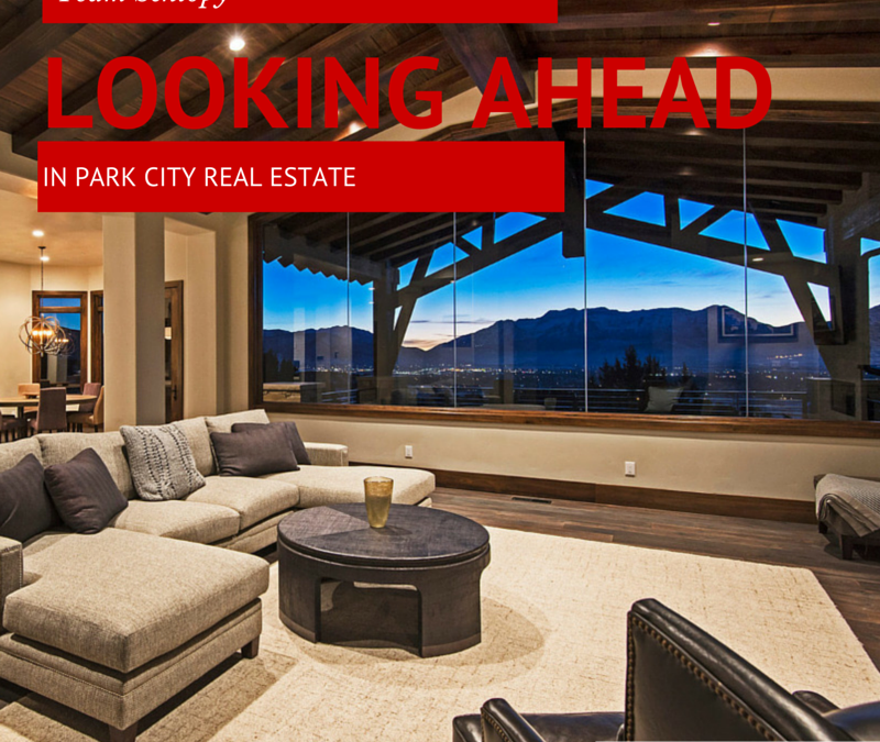 Looking ahead in Park City Real Estate