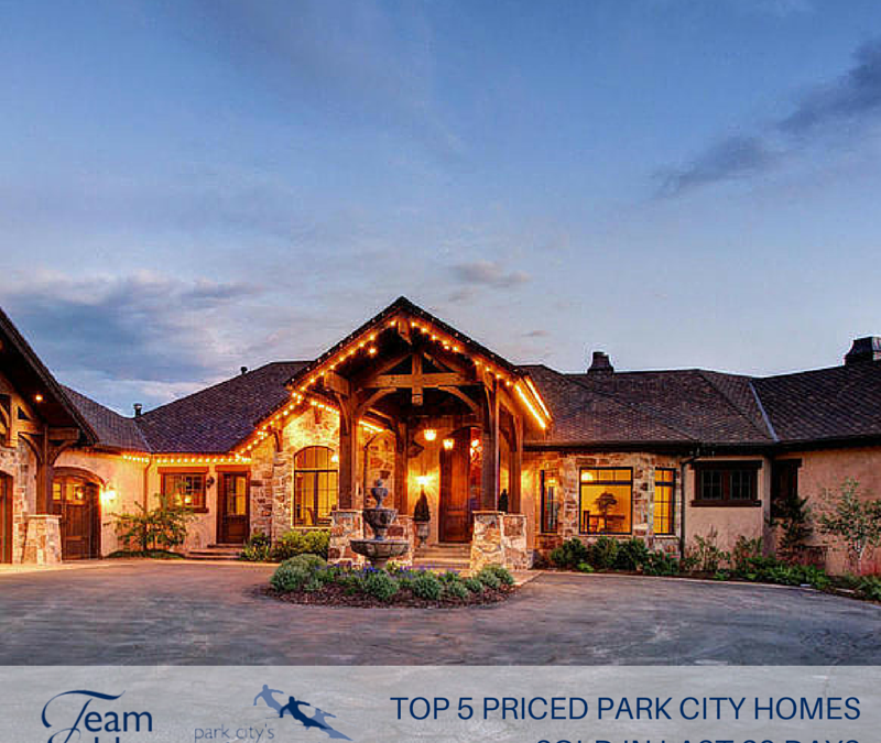 Top 5 Park City Priced Homes that sold in the last 30 Days