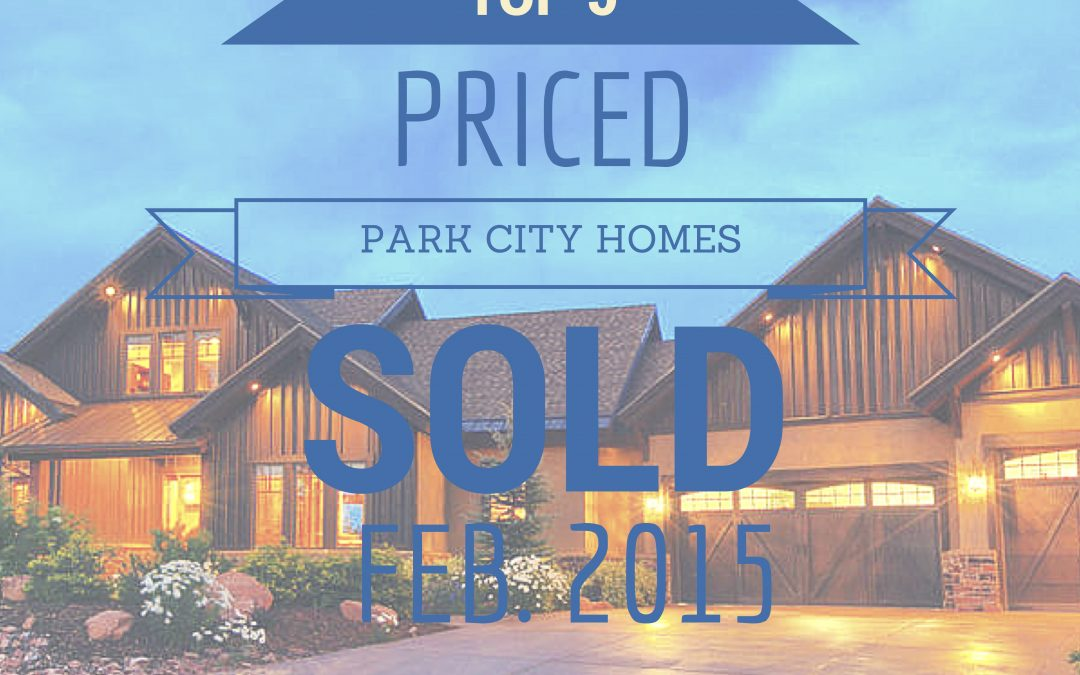 Top 5 Priced Park City Homes Sold in February 2015