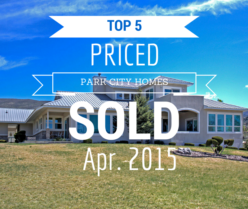 Top 5 Priced Park City Homes that Sold in April 2015