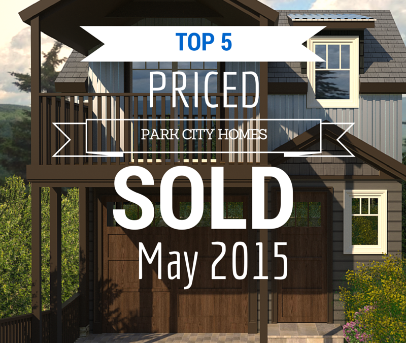 Top 5 Priced Park City Homes that Sold in May 2015
