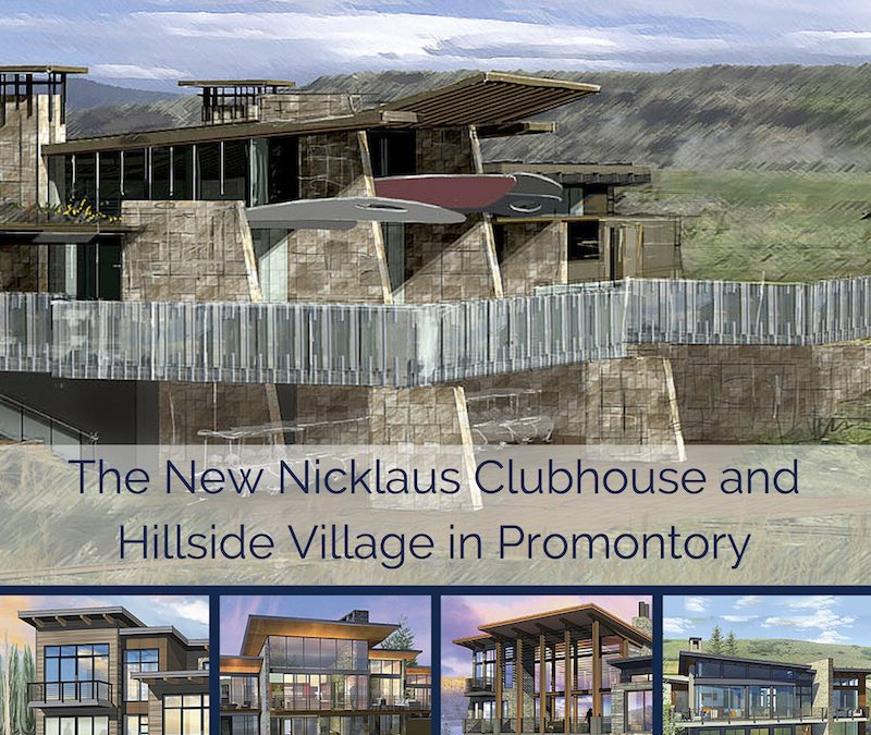 Introducing the New Nicklaus Clubhouse and Hillside Villages in Promontory Park City