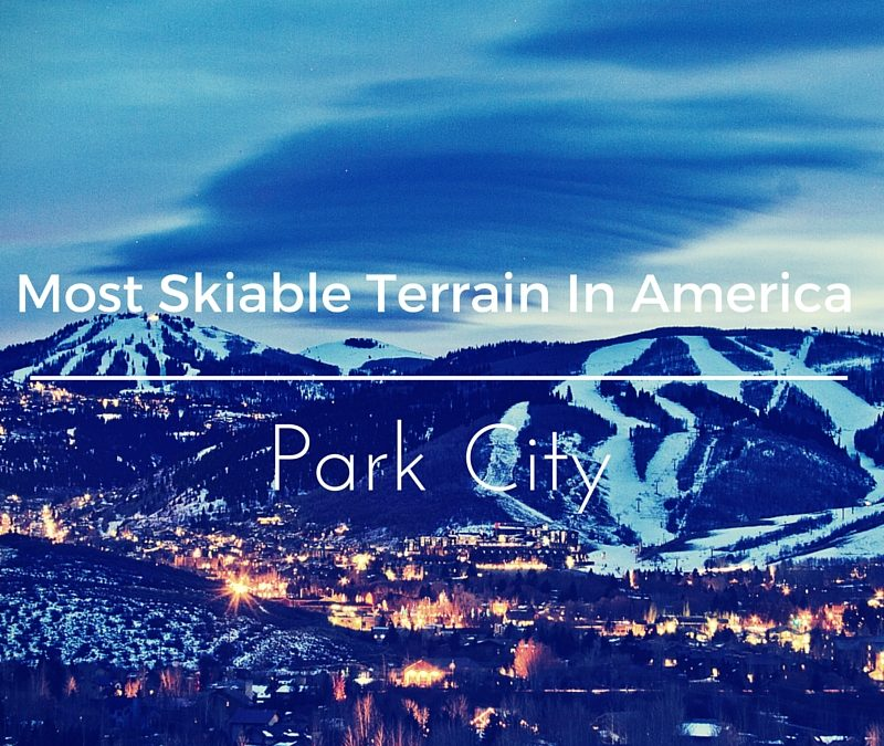 Most Skiable Terrain In America – Park City