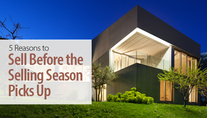 5 Reasons to Sell Before the Selling Season Picks Up