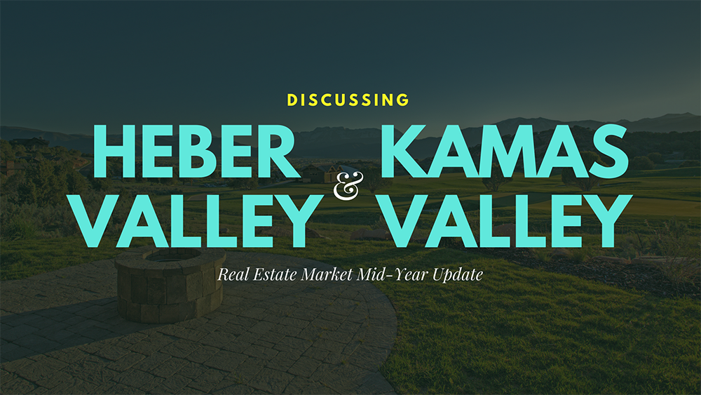Heber Valley and Kamas Valley Real Estate Market